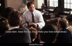 One of my favorite movies- Dead Poets Society