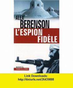 Lespion fidèle (French edition) (9782020906746) Alex Berenson , ISBN-10: 2020906740  , ISBN-13: 978-2020906746 ,  , tutorials , pdf , ebook , torrent , downloads , rapidshare , filesonic , hotfile , megaupload , fileserve