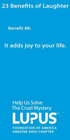 Laughter adds joy to your life. #Lupus #23 #BenefitsOfLaughter