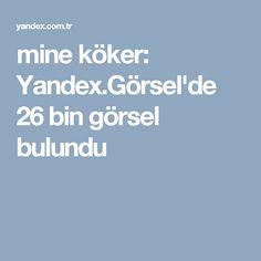 mine köker: Yandex.Görsel'de 26 bin görsel bulundu