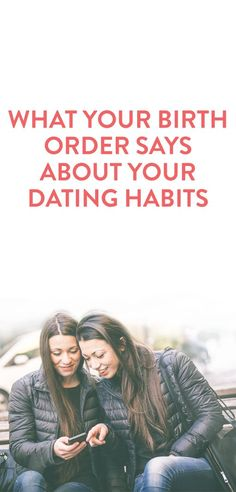 What Your Birth Order Says About Your Dating Habits