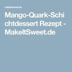 Mango-Quark-Schichtdessert Rezept - MakeItSweet.de Desserts, Mint, Food And Drinks, Chocolate, Cooking, Recipies, Summer, Tailgate Desserts, Deserts