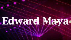 EDWARD MAYA - STYLE STÉRÉO LOVÉ NEW 2018