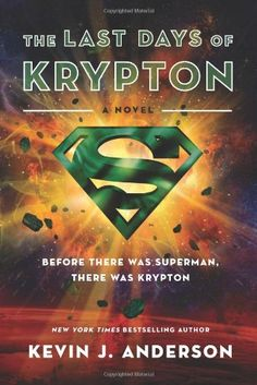 The Last Days of Krypton: A Novel by Kevin J. Anderson http://www.amazon.com/dp/0062219855/ref=cm_sw_r_pi_dp_LSrGub15K3T4N