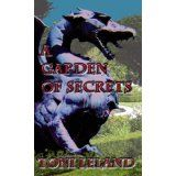 A Garden of Secrets: a fantasy romance (Kindle Edition)By Toni Leland