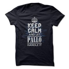 Awesome Tee Keep Calm And Let Pallo Handle It T shirts