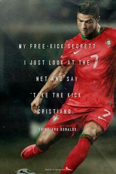 My free-kick secret? I just look at the net and say'Take the kick, Cristiano.' - cristiano ronaldo at Spoken. Football Quotes, Soccer Quotes, Football Soccer, Soccer Humor, Soccer Stuff, Soccer Sports, Soccer Tips, Nike Soccer, Soccer Cleats