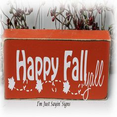 Happy Fall Y'all Block Sign by ImJustSayinSigns on Etsy, $7.95
