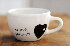 Ne Sois Pas Triste Mug by Corduroy