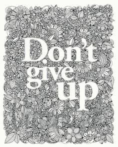 Dont give up! This print will be a perfect reminder to keep going. You can also use it as a coloring page and have tons of fun! This listing