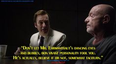 You are watching the movie Better Call Saul on Six years before Saul Goodman meets Walter White. We meet him when the man who will become Saul Goodman is known as Jimmy McGill, a small-time lawyer searching Breaking Bad Saul, Breaking Bad Quotes, Tv Quotes, Funny Quotes, Dancing Eyes, Saul Goodman, Vince Gilligan, Are You Not Entertained, Call Saul