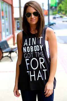Ain't Nobody {Black}...this could be a DIY. Just find a shirt with this saying and cut it