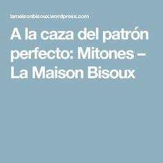A la caza del patrón perfecto: Mitones – La Maison Bisoux