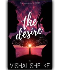 'A desire is a piece of love but it's beautiful than actually being in love' OrderNow http://bit.ly/2prv5CR #TheDesire #VishalRamadasShelke #Novel #EnglishNovel #NewRelease #bookbazooka