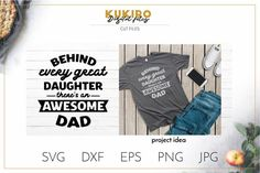 Fathers day SVG - Awesome dad Cut file #behindeverygreatdaughter #theresan #awesomedad #dadquotessvg #papa #fathersdaysvg #bestpapaever #fathersdaycutfile #homeiswheredadissvg #babyshirt