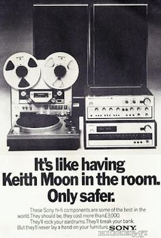 "Vintage UK Sony hi-fi ad. ""It's like having Keith Moon in the room, only safer"""