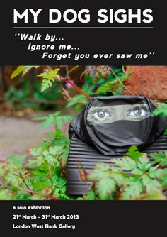 My Dog Sighs Solo Show OPENS 21st March 2013