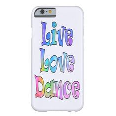 Cute Live Love Dance Cover Barely There iPhone 6 Case
