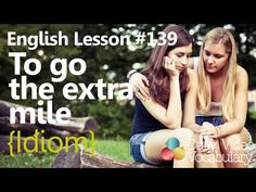 English Lesson # 139 – To go the extra mile (Idiom) - Learn English Conversation. - YouTube