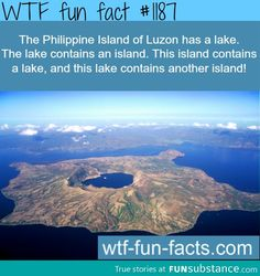 The Philippine Island of Luzon has a lake. MORE OF WTF-FUN-FACTS are coming HERE luzon island, awesome places and weird facts ONLY This lake is known as Taal Lake (pronounced like Ta-al) I'm Filipino so I know this Wow Facts, Wtf Fun Facts, Funny Facts, Random Facts, Crazy Facts, Random Stuff, The More You Know, Did You Know, Cool Places To Visit
