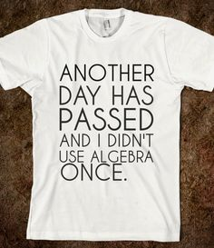ALGEBRA - Think I could get away with wearing this to work? The math teachers would hate me! Haha