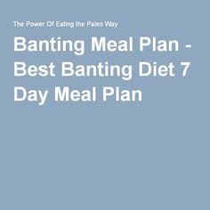 Banting Meal Plan - Best Banting Diet 7 Day Meal Plan