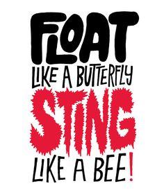 Muhammad Ali: Float Like a Butterfly Sting Like a Bee Art Print by Chris Piascik Mottos To Live By, Quotes To Live By, Bee Quotes, Quotes Quotes, School Spirit Shirts, Sting Like A Bee, A Girl Like Me, Float Like A Butterfly, Boxing Quotes