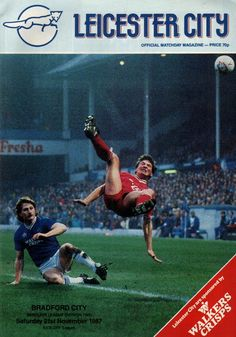 Leicester C.0 Bradford C. 2 in Nov 1987 at Filbert Street. The programme cover…
