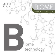 B - BIOME TECHNOLOGY Our unique Biome technology uses a combination of Pre and Probiotic supplementation, as well as formulation advances to ensure their effectiveness, to swing the balance of good microbes on the skin and improve it's overall function.
