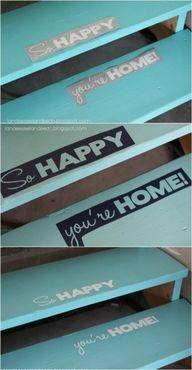 """""""SO Happy You're Home"""" Written on stairs, So cute"""