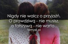 Nigdy nie walcz o przyjaźń..