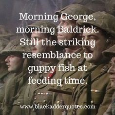 It's part of a cunning plan, sir - Blackadder Goes Forth Quote Private Baldrick: It's part of a cunning plan, sir. Captain Blackadder: Of course it is. Private Baldrick: You know how they say that somewhere there's a bullet with your name on it? British Comedy Series, British Tv Comedies, Great Quotes, Funny Quotes, Funny Memes, Hilarious, Funny Shit, Qoutes, Comedy Quotes