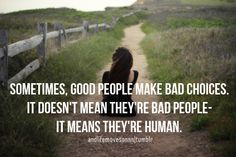 Bad choices don't make you a bad person.