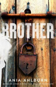 Get in the Halloween spirit with these 15 scary books! Including Brother by Ania Ahlborn.