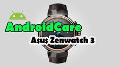 New Asus Zenwatch 3 WI503Q Full Phone Specifications First Look