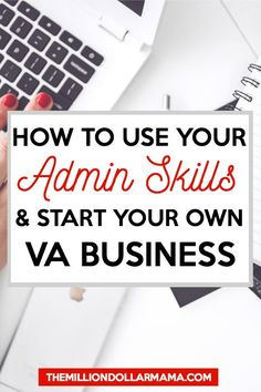 How to become a virtual assistant! Starting your own virtual assistant business is a great way to make money from home and utilize your administrative skills!