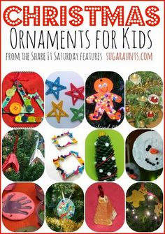 Christmas ornament crafts for kids. These will be keep sakes for a lifetime of tree decorating! Features from Share It Saturday by Sugar Aunts