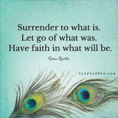 Surrender, Let Go, Have Faith