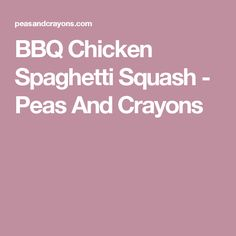 BBQ Chicken Spaghetti Squash - Peas And Crayons