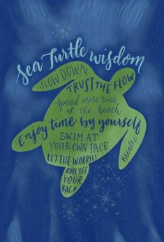 Take life at the pace of a sea turtle and find wisdom in the slowness and quiet Life Quotes Love, Great Quotes, Quotes To Live By, Me Quotes, Motivational Quotes, Inspirational Quotes, Beach Quotes And Sayings, Daily Quotes, The Words