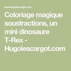 Coloriage magique soustractions, un mini dinosaure T-Rex - Hugolescargot.com