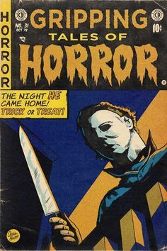 Part 2 of horror movies/series/musicians/cartoons artwork that resemble old EC horror comics. Check out Part 1 here : . Halloween Movies, Scary Movies, Halloween H20, Comedy Movies, Michael Myers, Horror Movie Posters, Horror Films, Film Posters, Horror Artwork