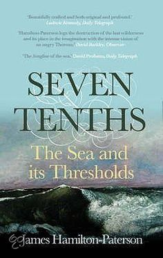 'Seven-Tenths' is James Hamilton-Paterson's exploration of the sea. A blend of literature and science, it is here brought back into print in...  official website: http://www.jdhp.net/#!/about