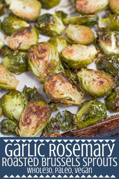 Looking for an easy whole30 side dish? This Garlic Rosemary Roasted Brussels Sprouts recipe is what you need! This paleo, gluten free and vegan side dish is simple to make and loaded with flavor! #whole30 #healthy