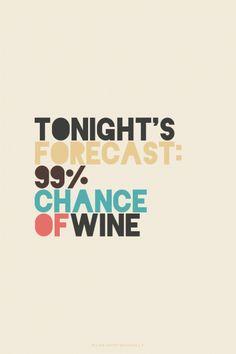 Tonight's Forecast: 99% Chance of Wine