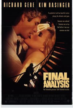 Final Analysis , starring Richard Gere, Kim Basinger, Uma Thurman, Eric Roberts. Barr is a psychiatrist who falls in love with the sister of one of his clients. She's beautiful and married (to a gangster)... #Drama #Romance #Thriller