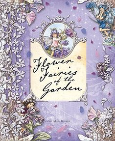 Flower Fairies of the Garden by Cicely Mary Barker https://www.amazon.com/dp/0723259933/ref=cm_sw_r_pi_dp_syQyxbWASCAV8