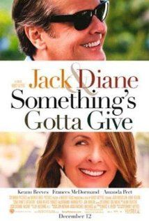 Something's Gotta Give- yeah! A romantic movie about life after fifty!