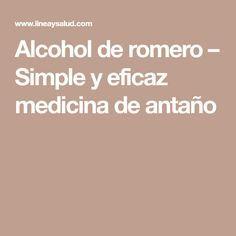 Alcohol de romero – Simple y eficaz medicina de antaño