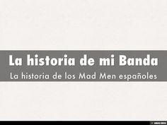 La historia de mi Banda by Agustín Medina via slideshare